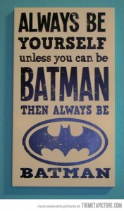 allways be batman